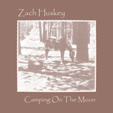Zach Huskey - Camping On The Moon 26KB